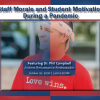 Staff Morale and Student Motivation During a Pandemic